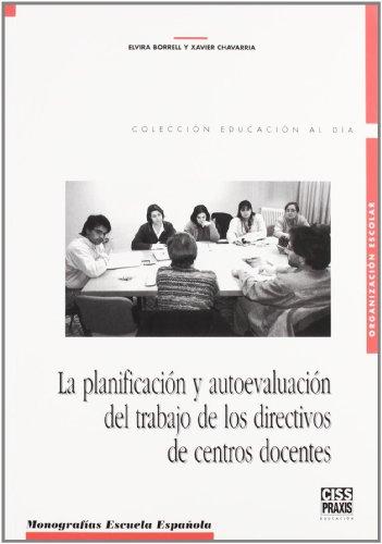 9788471976666: La planificación y autoevaluación del trabajo de los directivos de centros docentes (Monografías Escuela Española. Educación al día)