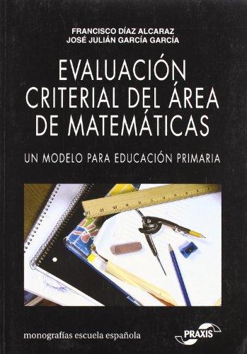 9788471977960: Evaluación criterial del área de matemáticas: un modelo para Educación Primaria (Monografías Escuela Española. Educación al día)