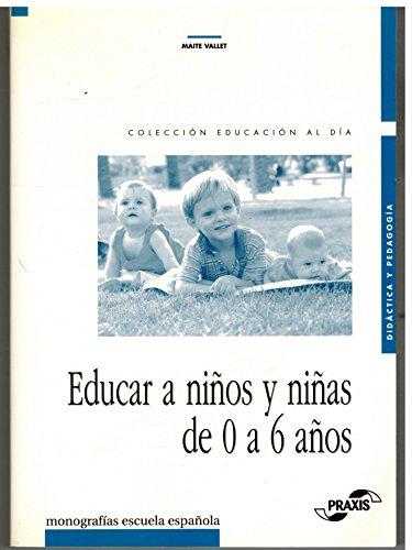 9788471977991: Educar a niños y niñas de 0 a 6 años (Monografías Escuela Española. Educación al día)