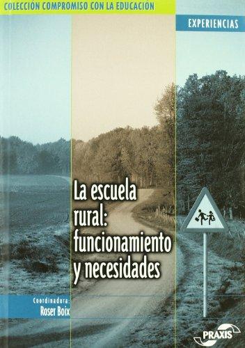 9788471978240: La escuela rural: necesidades y funcionamiento (Colección Compromiso con la educación. Experiencias)