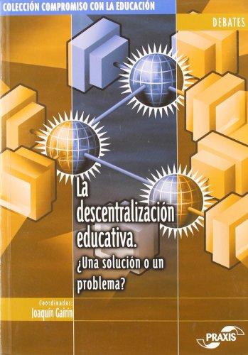 9788471978370: La Descentralización Educativa. Una Solución o un Problema