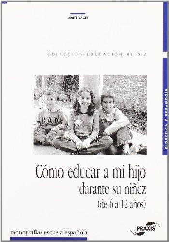 9788471978417: Cómo educar a mi hijo durante su niñez (de 6 a 12 años)