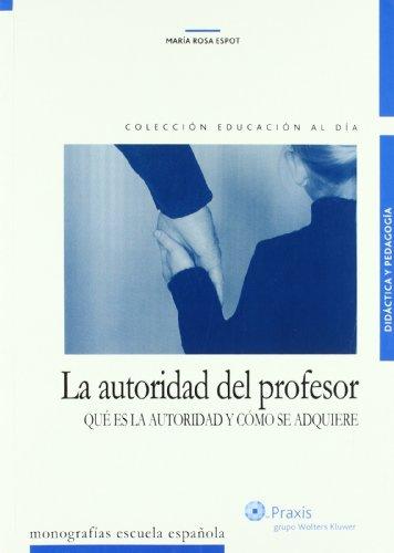 9788471978691: La autoridad del profesor: qué es la autoridad y cómo se adquiere