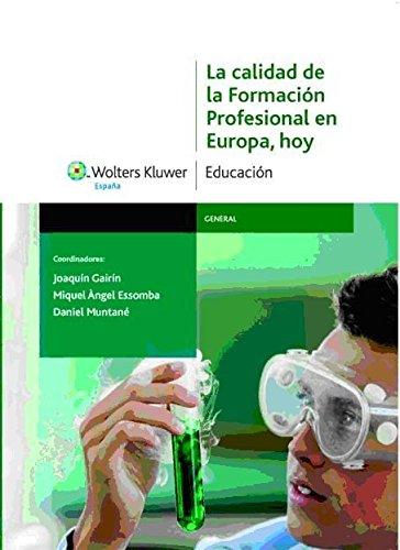 9788471979247: La calidad de la formación profesional en Europa, hoy: análisis de la situación y propuestas de mejora
