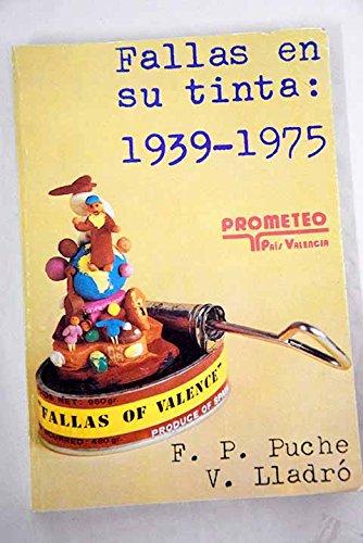 FALLAS EN SU TINTA: 1939-1975: Puche, F.P. /