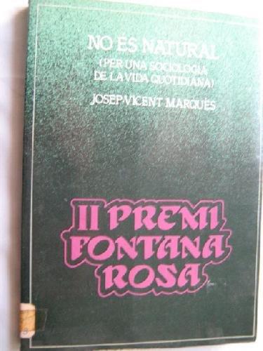 9788471991454: No és natural: (per una sociología de la vida quotidiana) (Col·lecció Fontana Rosa) (Catalan Edition)