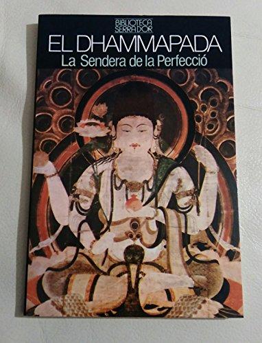9788472024830: El Dhammapada. La Sendera de la Perfecció (Biblioteca Serra d'Or)