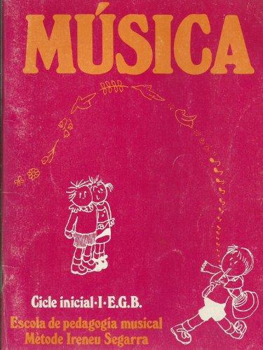 9788472025141: Música. Cicle inicial.I.E.G.B. Escola de pedagogia musical. Mètode Ireneu Segarra
