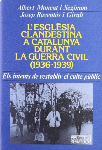 9788472026391: L'Església clandestina a Catalunya durant la guerra civil (Biblioteca Serra d'Or)