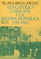 9788472027619: Els catòlics catalans i la Segona República, 1931-1936 (Biblioteca Serra d'Or)