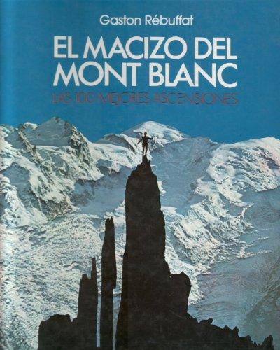 9788472040304: El macizo del Mont Blanc. Las 100 mejores ascensiones