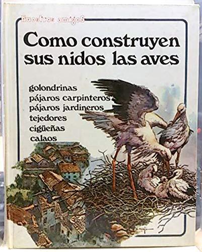 Cómo construyen sus nidos las aves(Golondrinas,pájaros carpinteros,jardineros,tejedores,cigueñas,cal,: Ilustraciones Art Studium