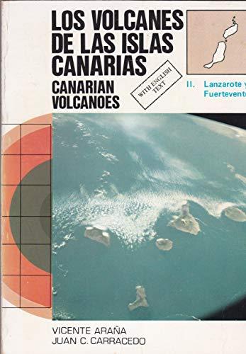 9788472070141: Lanzarote y fuerteventura (los volcanes de las islas Canarias - canari: Lanzarote and Fuerteventura Vol 2