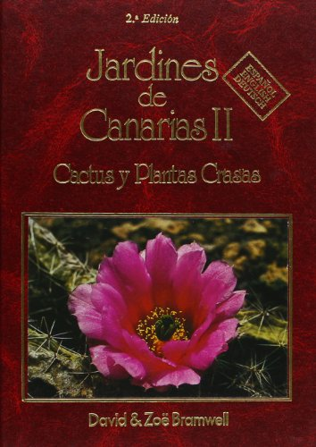 Gardens of the Canaries: Cacti and Succulent Plants v. 2 (English and Spanish Edition): Bramwell, ...