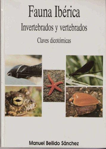 9788472070554: Fauna ibérica: invertebrados y vertebrados : claves dicotómicas