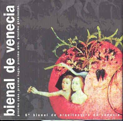 Biennale Di Venezia - 8 Mostra Internazionale D'Architettura. Inner Landscape, Next Home,Place...
