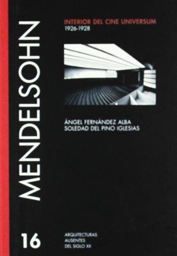 9788472071612: Mendelsohn: Universum Cinema 1926-1928 (Absent Architecture)