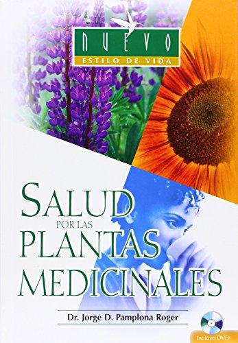 Salud Por Las Plantas Medicinales/ Healthy Plants (Nuevo Estilo De Vida/ New Lifestyle) (...