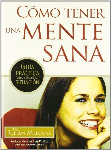 CÓMO TENER UNA MENTE SANA: Guía práctica para cualquier situación: Dr. ...