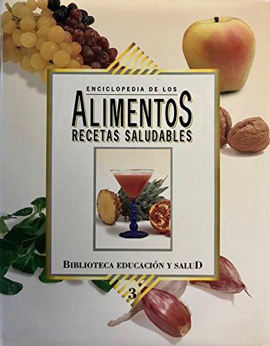 Enciclopedia De Los Alimentos Recetas Saludables, Volume: Roger, Jorge D.