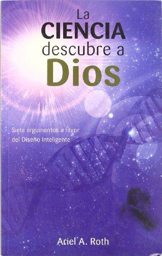 9788472082656: La Ciencia Descubre a Dios : Siete Argumentos a Favor Del Diseño Inteligente