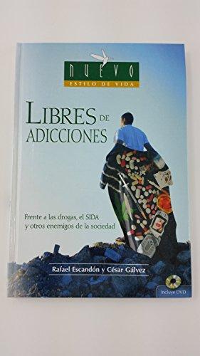 9788472083189: Libres De Adicciones/ Free From Drugs and Addictions: Frente a Las Drogas, El Sida Y Otros Enemigos De La Sociedad (Nuevo Estilo De Vida/ New Lifestyle) (Spanish Edition)