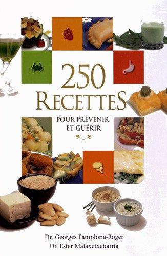 9788472083219: 250 recettes pour pr�venir et gu�rir