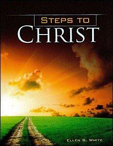 Steps to Christ Illustrated: Ellen G. White