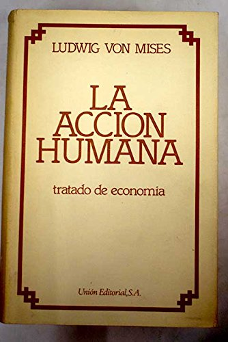 9788472091160: Acción humana, la (4.ª ed.)