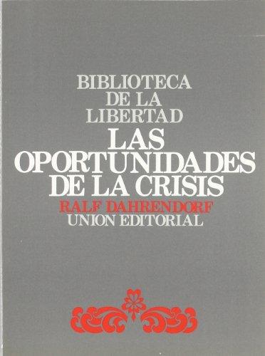 9788472091658: Las oportunidades de la crisis. Reflexiones sobre el futuro del liberalismo