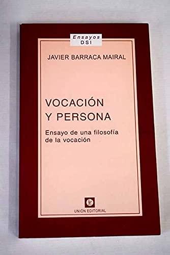 9788472093911: VOCACION Y PERSONA: ENSAYO DE UNA FILOSOFIA DE LA VOCACION