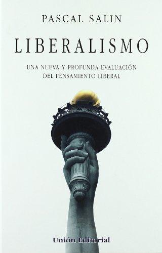 9788472094642: Liberalismo : una nueva y profunda evaluación del pensamiento liberal