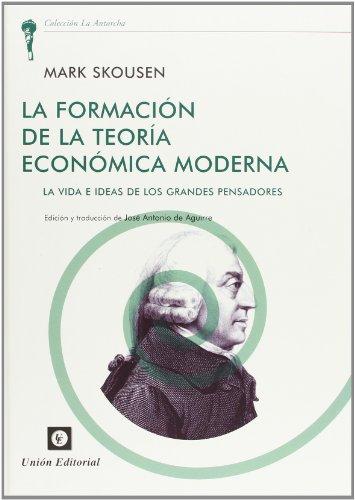 9788472095250: La formación de la teoría económica moderna : la vida e ideas de los grandes pensadores
