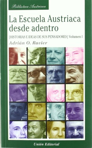 LA ESCUELA AUSTRIACA DESDE ADENTRO. VOLUMEN 1: RAVIER, ADRIÁN O.
