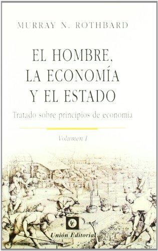 9788472095557: EL HOMBRE, LA ECONOMÍA Y EL ESTADO. Tratado sobre principios de economía (Volumen I)