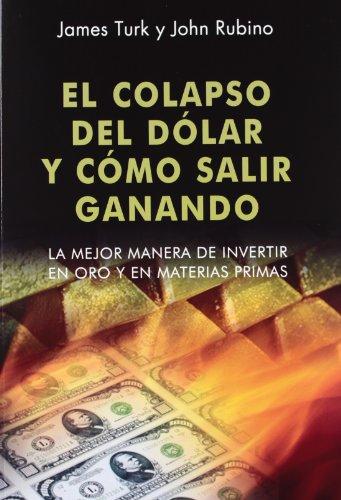 9788472095908: El colapaso del dólar y cómo salir ganando