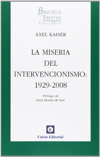 9788472096240: La miseria del intervencionismo: 1929-2008 (Biblioteca de la Libertad Formato Menor)