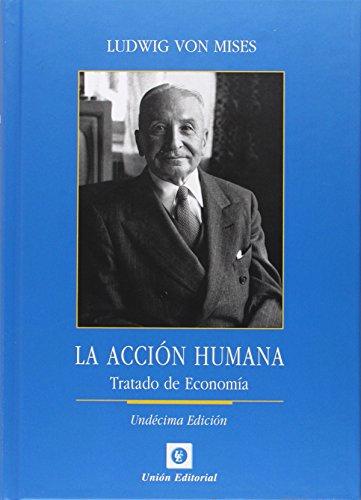 9788472096707: Acción Humana. Tratado De Economía - 11 Edición