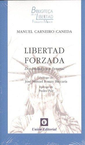 Libertad forzada: dos bodas y un funeral: Carneiro Caneda, Manuel