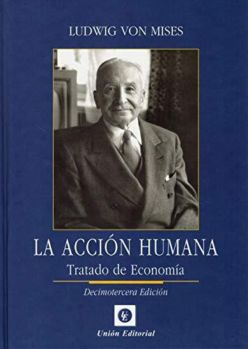 9788472098053: Accion humana tratado de economia 13'ed