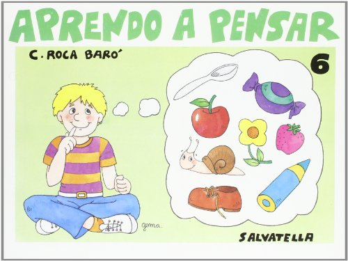 Aprendo a pensar 6.: ROCA BARO, C.