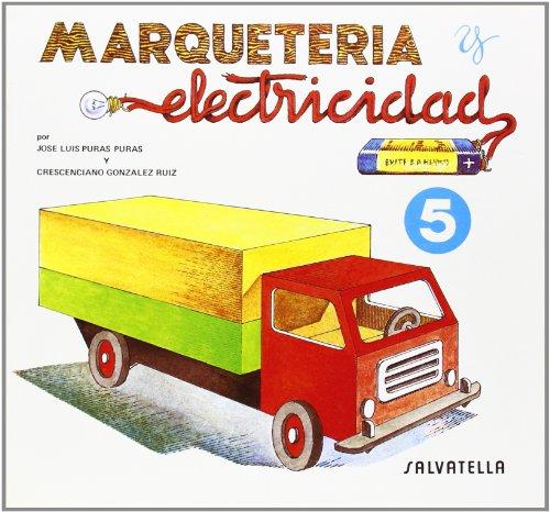 9788472106550: Marqueteria y electricidad 5: Camión (Marquetería y electricidad)