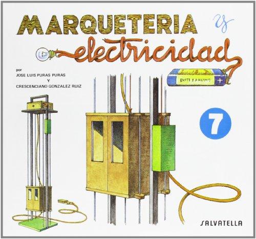 9788472106574: Marqueteria y electricidad 7: Ascensor (Marquetería y electricidad)