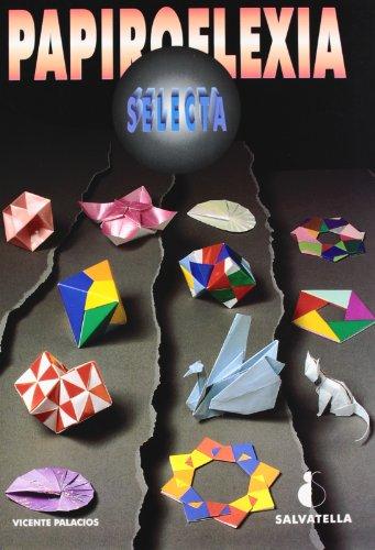 9788472109988: Papiroflexia selecta