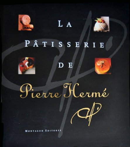 9788472120754: La Patisserie de Pierre Hermé (English and French Edition)