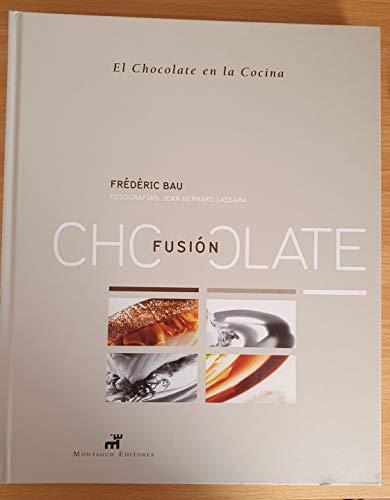 9788472121157: Fusion Chocolate: el Chocolate en la Cocina
