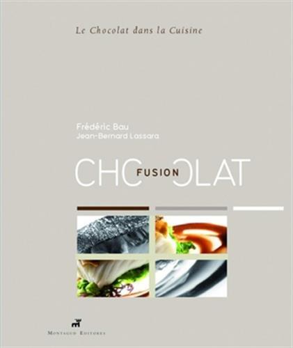 9788472121164: Fusion chocolat : Le chocolat dans la cuisine