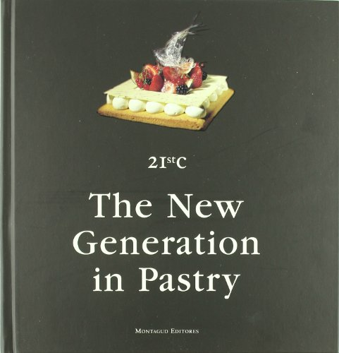 21st century the new generation inpastry: Balaguer Mestre, Oriol