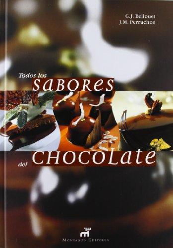 Todos los sabores del chocolate: Bellouet, Gérard-Joël; Perruchon,