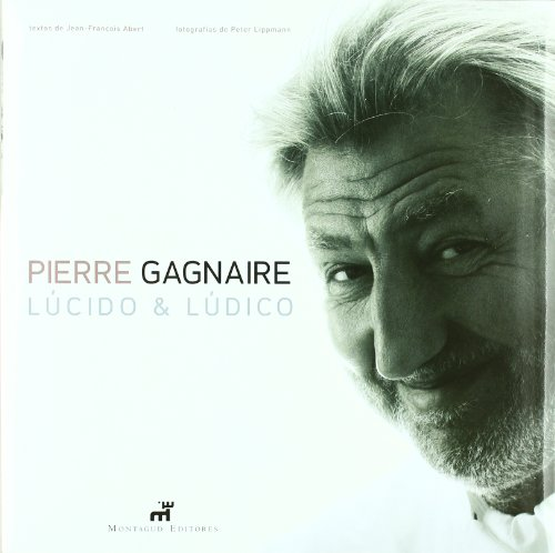 Lucido y ludico: Pierre Gagnaire